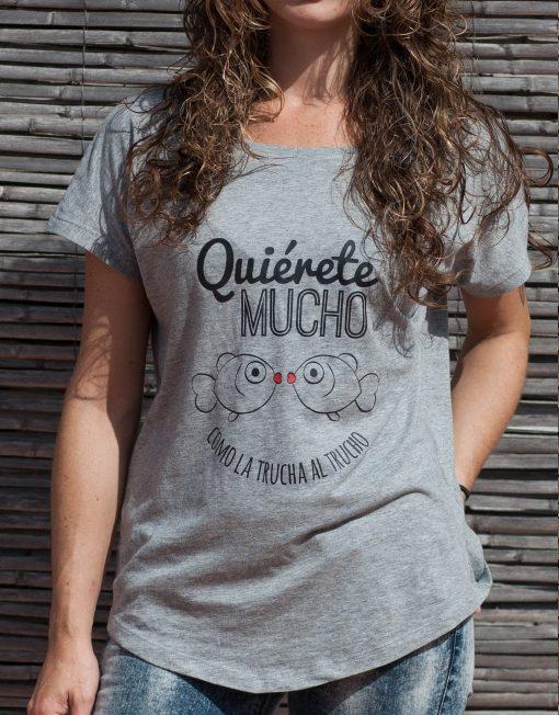 Camiseta buentrato quierete mucho como la trucha al trucho